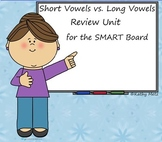 Short Vowels vs. Long Vowels Review Unit for the SMART Board