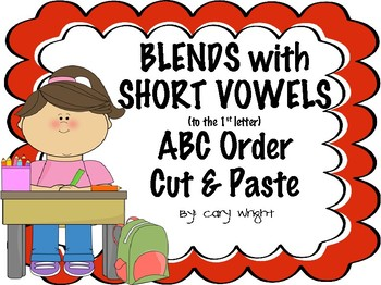 Short Vowels with Blends ABC ORDER Cut and Paste