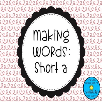 Short /a/ Making Words