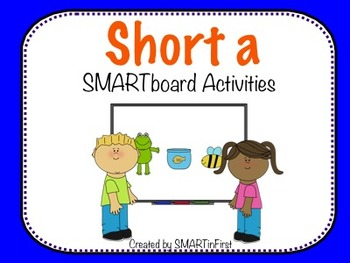 Short a SMART board Activities