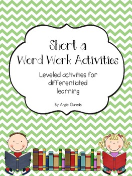 Short a Word Work Activities- {Leveled}