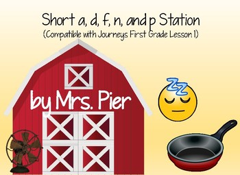 Short a, d, f, n, and p Station (Compatible with Journeys First Grade Lesson 1)
