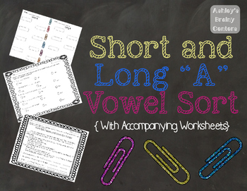 Short and Long A Vowel Sort/Center and Worksheets