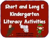 Short and Long E Kindergarten Literacy Activities