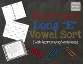 Short and Long E Vowel Sort/Center and Worksheets