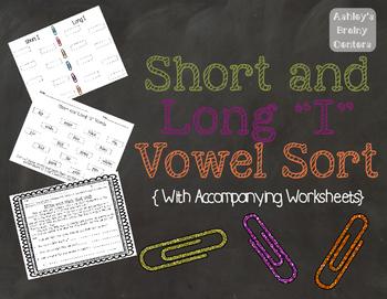 Short and Long I Vowel Sort/Center and Worksheets