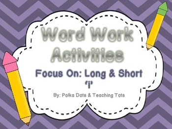 Short and Long I Vowel Word Work Hands-On & Print and Go