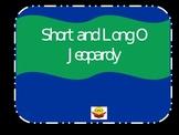 Jeopardy Short and long O