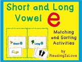Short and Long Vowel E - Differentiated Matching and Sorting Activities