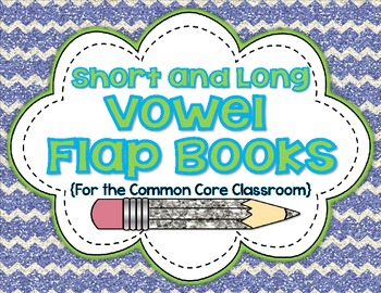 Short and Long Vowel Flap Books {common core aligned}!