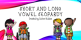 Short and Long Vowel Jeopardy!