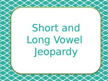 Short and Long Vowel Jeopardy
