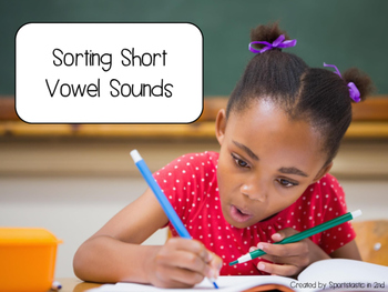 Short Vowel Sound Sorts