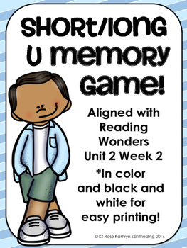FREEBIE! Short u/long u Memory Game---Aligned with Reading Wonders Unit 2 Week 2