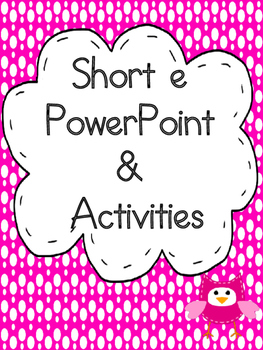 Short e PowerPoint and Activity
