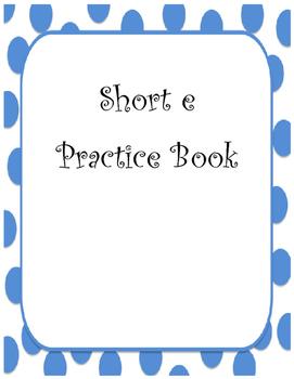 Short e Practice Book