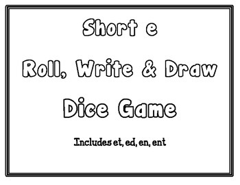 Short e Roll, Write, & Draw -  CCSS Aligned  - Kindergarten