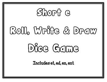 Short e Roll, Write, & Draw -  CCSS Aligned  - Kindergarten