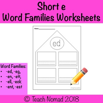 Short E Word Families Worksheets By Teach Nomad Tpt