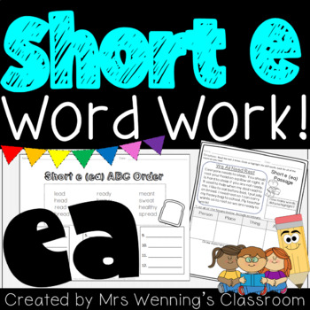 Short e (ea) Pack! A Week of Lesson Plans, Activities, and Word Work!