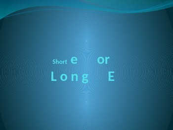 Short e or Long e PowerPoint
