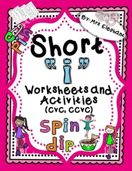 Short i Activities and Worksheets (cvc, ccvc)
