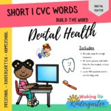 Short i CVC Word Builder   Dental Health