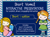 Short Vowel Interactive Presentations for Explicit Instruction (short i edition)