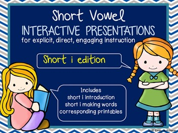 Short Vowel Interactive Presentations for Explicit Instruction (short i edition)