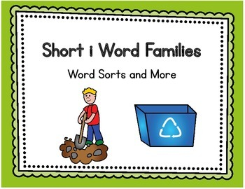 Short i Word Families - Word Sorts and More
