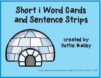 Short i Word Flashcards and Sentence Strips