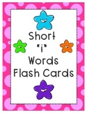 "Short ""i"" Words Flash Cards"
