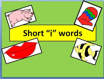 "Short ""i"" words with narration"