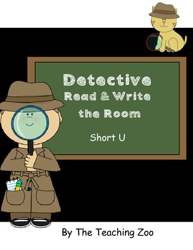 Short u Detective Read & Write the Room {Real & Nonsense!}
