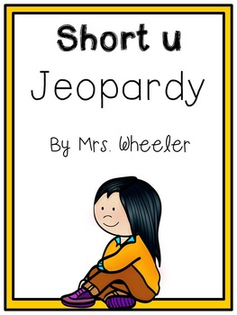 First Grade Phonics: Short u Jeopardy