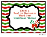 Short u Real vs. Nonsense Word Sort and Tree Map - Christmas Theme