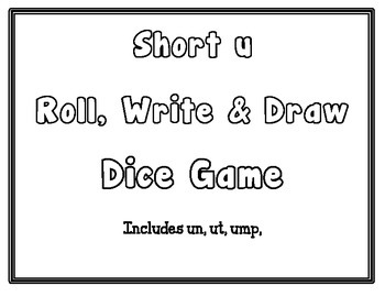 Short u Roll, Write, & Draw - CCSS Aligned - Kindergarten
