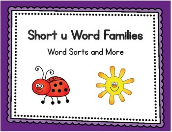 Short u Word Families - Word Sorts and More