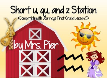Short u, qu, and z Station (Compatible with Journeys First Grade Lesson 5)