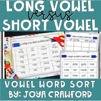 Vowels: Long Vowels vs. Short Vowels Word Sorts