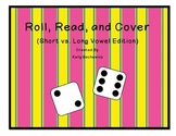Short vs. Long Vowels (Roll, Read, and Cover)