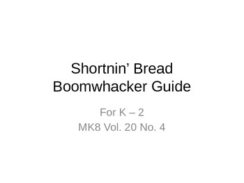 Shortnin' Bread Boomwhacker Guide