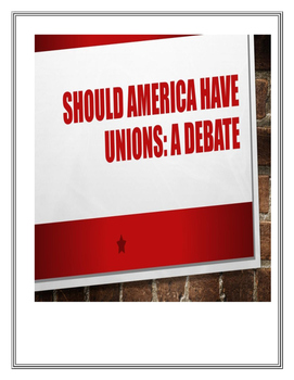 Should America Have Unions: A Debate