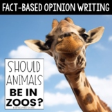 Fact Based Opinion Writing - Should Animals be in Zoos?
