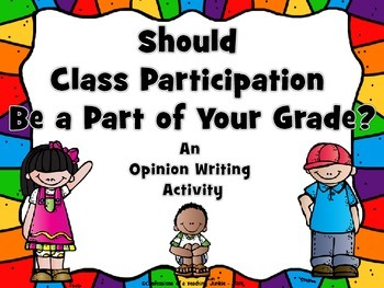 Should Class Participation Be a Part of Your Grade? An Opinion Writing Activity
