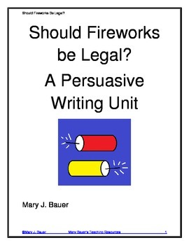 Should Fireworks Be Legal? A Persuasive Writing Unit