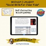 Should I Laugh BOOM CARDS  Social Skills for the older kid