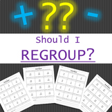 Should I Regroup? (add and subtract, 2-3 digits)