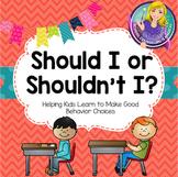 Should I or Shouldn't I? Helping Kids Make Good Choices