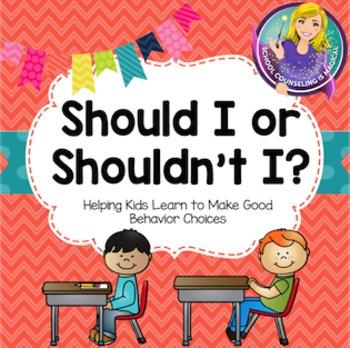Should I or Shouldn't I? Helping Kids Make Good Behavior Choices